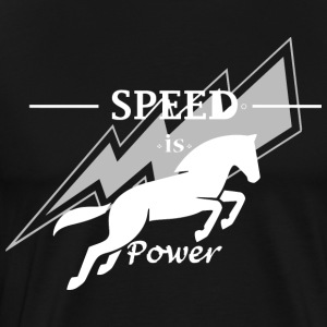 Speed ​​is horsepower - Men's Premium T-Shirt