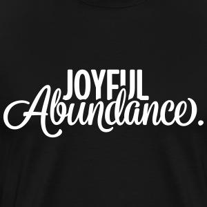 Joyful Abundance Spruch - Männer Premium T-Shirt
