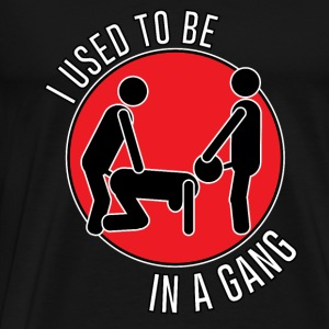 I used to be in a gang - Mannen Premium T-shirt