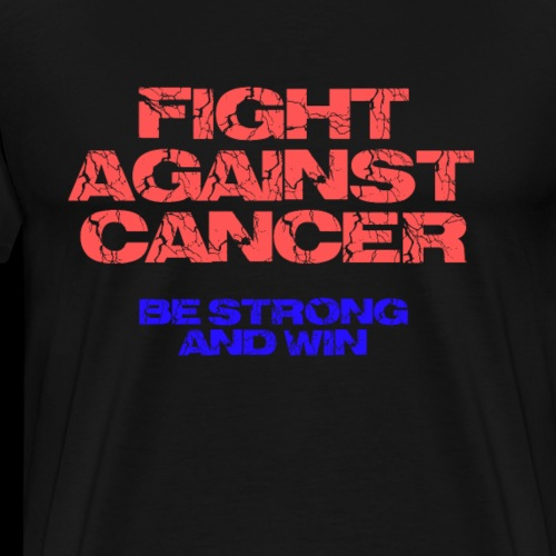 Fight against cancer - Männer Premium T-Shirt
