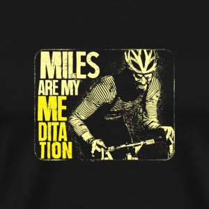 Bicycler - Miles are my Meditation - Men's Premium T-Shirt