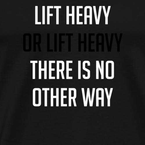 lift heavy - Männer Premium T-Shirt