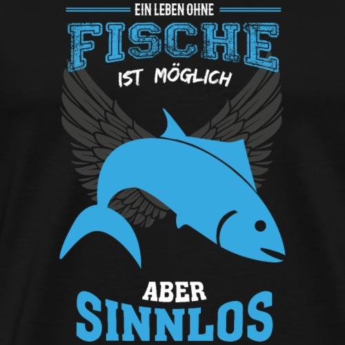 Fische Angeln Leben sinnlos - Geschenk - Männer Premium T-Shirt