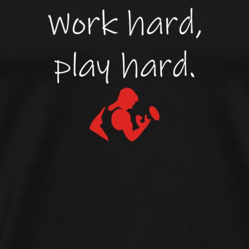 work hard, play hard - Männer Premium T-Shirt