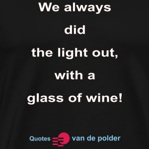 We did always the lights out w - Mannen Premium T-shirt