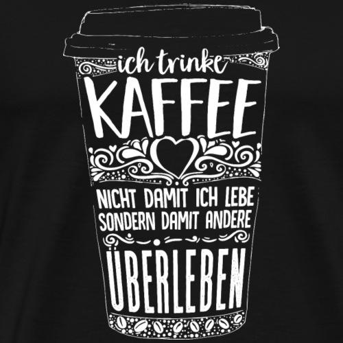Kaffee überleben - Männer Premium T-Shirt