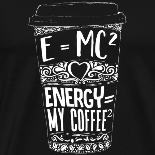 Kaffeeformel E = MC - Männer Premium T-Shirt