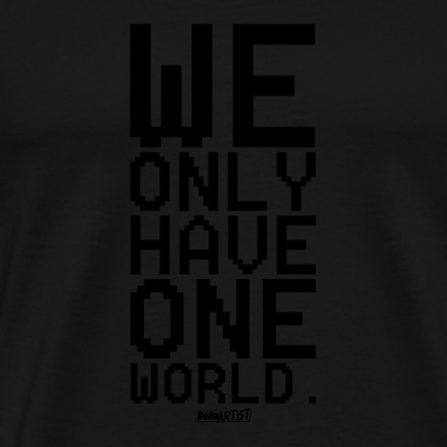 We Only Have One World - Men's Premium T-Shirt