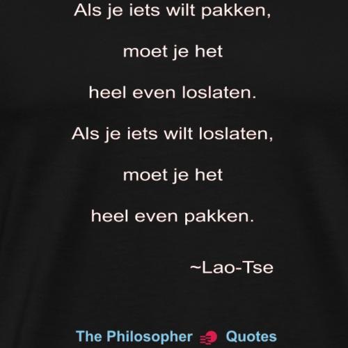 Lao Tse Pakken en loslaten w - Mannen Premium T-shirt