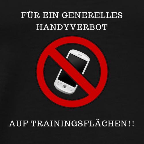 GENERELLES HANDYVERBOT AUF TRAININGSFLÄCHEN - Männer Premium T-Shirt