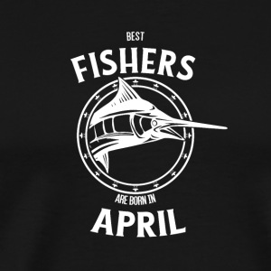 Present for fishers born in April - Men's Premium T-Shirt