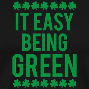Ireland / St. Patrick's Day: It's Easy Being Green - Men's Premium T-Shirt