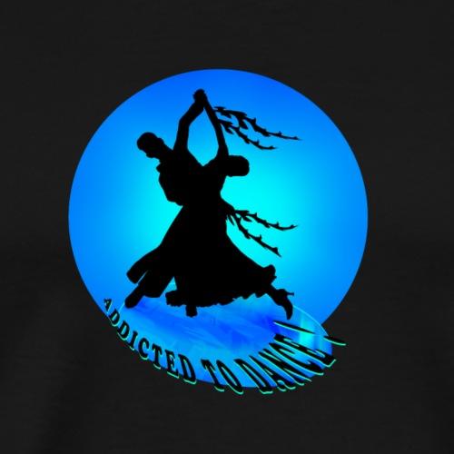 Tanzen: Addicted to Dance. - Männer Premium T-Shirt