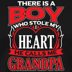 GRANDPA - THERE IS A BOY WHO STOLE MY HEART - Männer Premium T-Shirt
