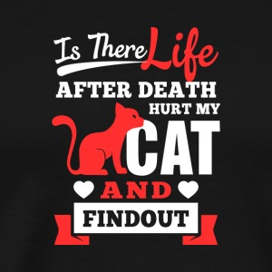 Is there a life after death cat - Men's Premium T-Shirt