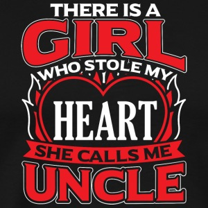 UNCLE - THERE IS A GIRL WHO STOLE MY HEART - Men's Premium T-Shirt