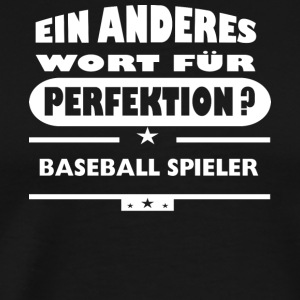 Baseball player Other word for perfection - Men's Premium T-Shirt