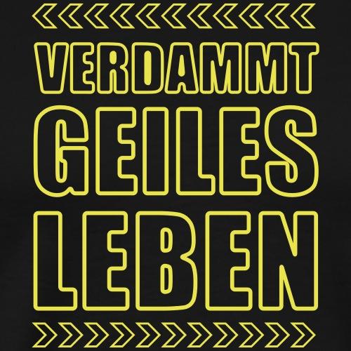 Geiles Leben Shirt - Festival Shirt - Party Shirt - Männer Premium T-Shirt