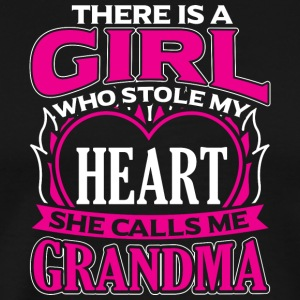 GRANDMA - THERE IS A GIRL WHO STOLE MY HEART - Männer Premium T-Shirt