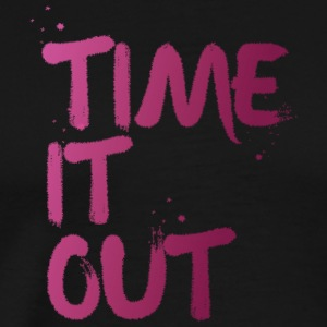 Time it out - T-shirt Premium Homme
