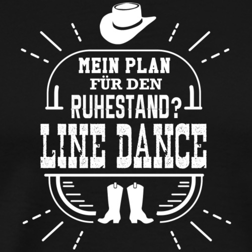 Line Dance Shirt - Linedance Ruhestand Country - Männer Premium T-Shirt
