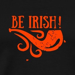 BE IRISH - Men's Premium T-Shirt