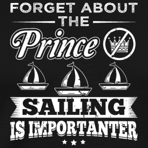 Sailing FORGET PRINCE - Men's Premium T-Shirt