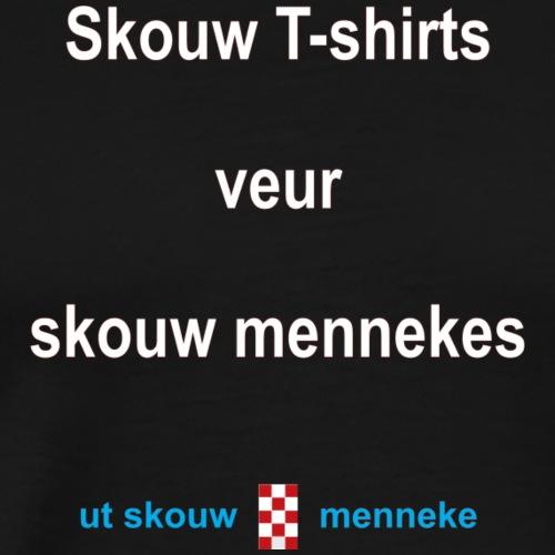 Skouw Tshirts veur skouw mennekes w - Mannen Premium T-shirt