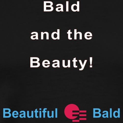 Bald and the Beauty w - Mannen Premium T-shirt