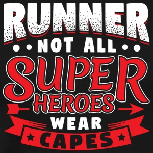NOT ALL SUPERHEROES WEARCAPES - RUNNER - Men's Premium T-Shirt