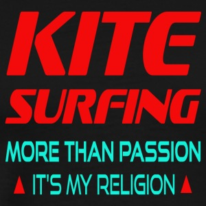 KITESURFING - MORE THAN PASSION ITS MY RELIGION - Men's Premium T-Shirt