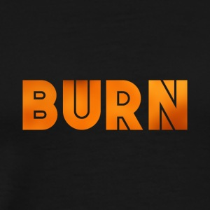 BURN - Men's Premium T-Shirt