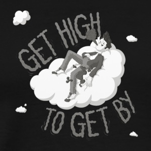 Get high to get by - Men's Premium T-Shirt