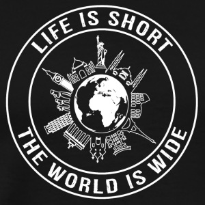 Life Is Short, The World Is Wide - Men's Premium T-Shirt