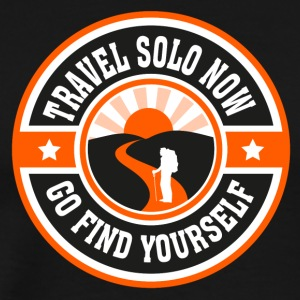 Travel Solo Now, Go Find Yourself - Men's Premium T-Shirt