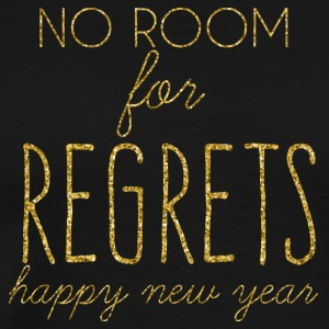 New Years Eve: No Room For Regrets. Happy - Men's Premium T-Shirt