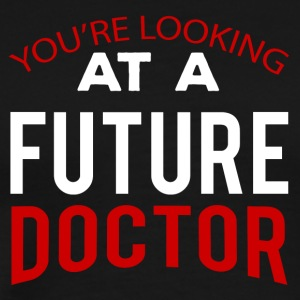 Doktor / Arzt: You´re Looking At A Future Doctor - Männer Premium T-Shirt