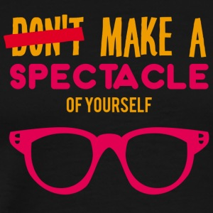 Optiker: Make a spectacle of yourself. - Männer Premium T-Shirt