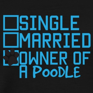 Dog / puddel: Single, Gift, Owner Of A puddel - Premium T-skjorte for menn
