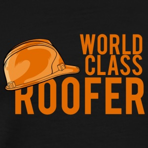 Roofing: World Class Roofer - Men's Premium T-Shirt