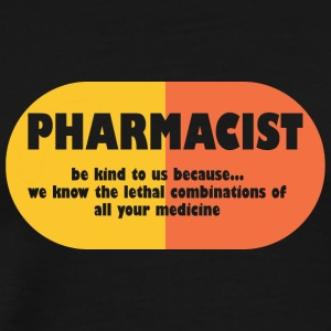 Pharmazie / Apotheker: Pharmacist - be kind to us, - Männer Premium T-Shirt