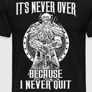 It's never over Because I never quit (light) - Men's Premium T-Shirt