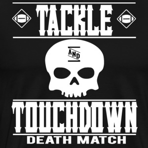 FOOTBALL TACKLE and TOUCHDOWN DEATH MATCH - Men's Premium T-Shirt