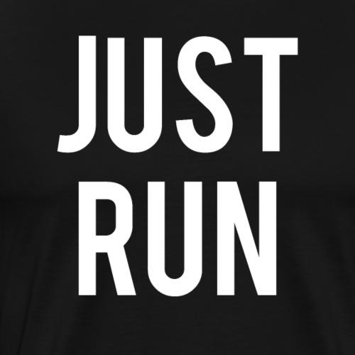 Just run - Männer Premium T-Shirt