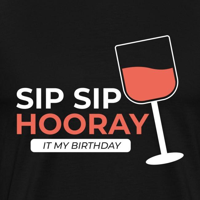 "My Birthday ""sip sip hooray"""