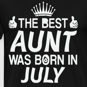 The best Aunt was born in July shirt - Men's Premium T-Shirt