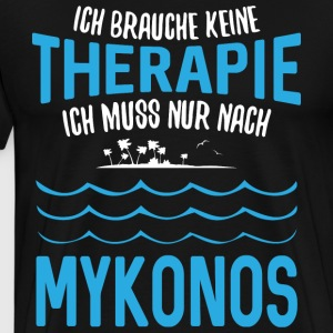 Do not need therapy - I just need to go to Mykonos - Men's Premium T-Shirt
