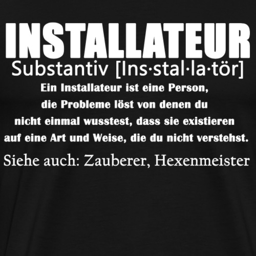 Installateur - Insstallatör Definition - Männer Premium T-Shirt