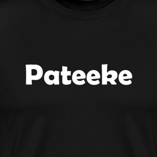 Pateeke - Mannen Premium T-shirt