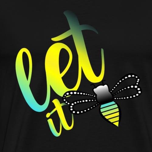 Let it Bee - Men's Premium T-Shirt